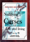 Nullifying the Curses of Life and Living