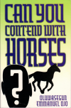Can you contend with Horses?