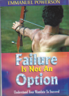 Failure Is Not An Option: Understand Your Mandate to Succeed